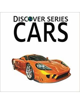 Cars: Discover Series Picture Book For Children by Xist Publishing