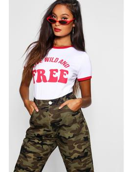 Live Wild And Free Contrast T Shirt by Boohoo