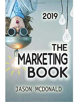 The Marketing Book: A Marketing Plan For Your Business Made Easy Via Think / Do / Measure, 2019 Edition by Amazon
