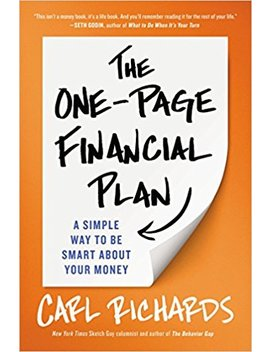 The One Page Financial Plan: A Simple Way To Be Smart About Your Money by Carl Richards