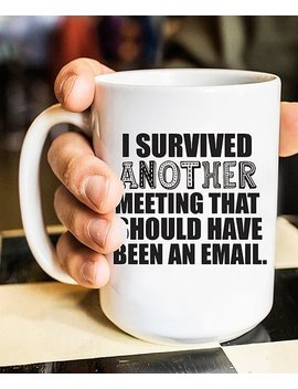 White 'i Survived Another Meeting' Mug by Zulily