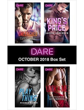 Harlequin Dare October 2018 Box Set: Unleashed\Play Thing\King's Price\Look At Me by Jackie Ashenden