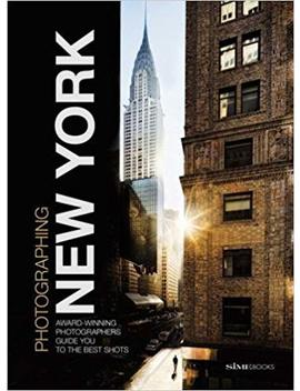 Photographing: New York: Award Winning Photographers Show You How To Get The Best Shots by Amazon