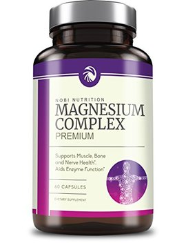 High Absorption Magnesium Complex 500mg   Mag Supplement Formulated For Muscle Relaxation & Recovery, Non Gmo, Pure, 60 Vegetable Capsules by Nobi Nutrition