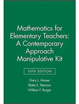 Mathematics For Elementary Teachers: A Contemporary Approach 10e Manipulative Kit by Gary L. Musser