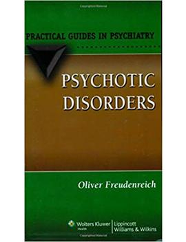 Psychotic Disorders: A Practical Guide (Practical Guides In Psychiatry) by Amazon