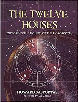 The Twelve Houses: Exploring The Houses Of The Horoscope by Howard Sasportas