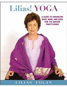 Lilias! Yoga: Your Guide To Enhancing Body, Mind, And Spirit In Midlife And Beyond by Amazon