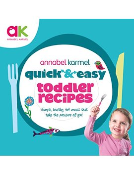 Quick And Easy Toddler Recipes (Quick & Easy) by Annabel Karmel