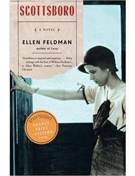 Scottsboro: A Novel by Ellen Feldman