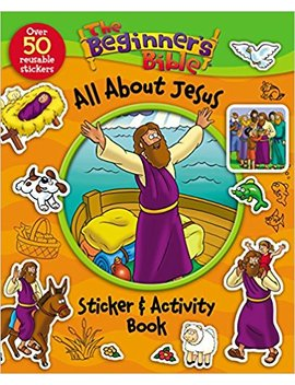 The Beginner's Bible All About Jesus Sticker And Activity Book by Zondervan
