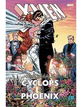X Men: The Wedding Of Cyclops & Phoenix by Chapters Indigo Ca