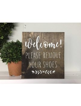 Please Remove Your Shoes, Remove Shoes Sign,  Welcome Remove Shoes, Housewarming Gift, New Home Gift, Welcome Sign, Entryway Sign, No Shoes by Etsy