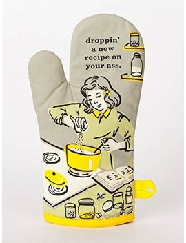 "Blue Q ""Droppin' A New Recipe On Your Ass"" Oven Mitt by By Blue Q"