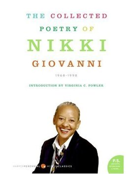 The Collected Poetry Of Nikki Giovanni: 1968 1998 by Nikki Giovanni