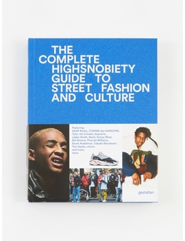 The Incomplete   Highsnobiety Guide To Street Fashion by