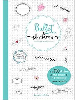 Bullet Stickers : + De 700 Stickers Pour Décorer Et Personnaliser Mon Carnet by Amazon
