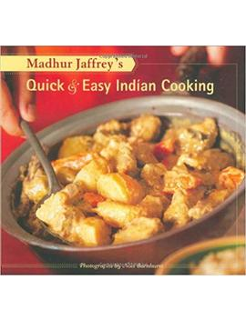 Madhur Jaffrey's Quick & Easy Indian Cooking by Madhur Jaffrey