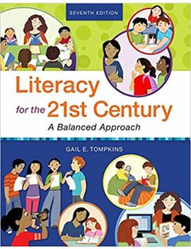 Literacy For The 21st Century: A Balanced Approach by Gail E. Tompkins