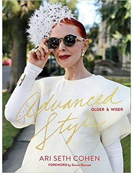 Advanced Style: Older & Wiser by Ari Seth Cohen