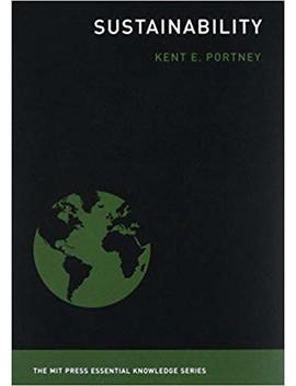 Sustainability (The Mit Press Essential Knowledge Series) by Kent E. Portney
