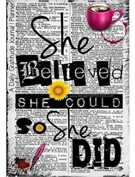 She Believed She Could So She Did   A Daily Gratitude Journal   Planner by Rogena Mitchell Jones