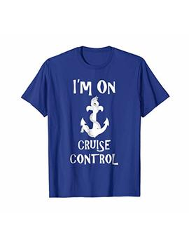 I'm On Cruise Control Cruise Ship Sailing Anchor T Shirt by Cruise Collectables