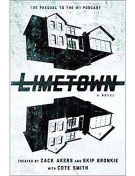 Limetown: The Prequel To The #1 Podcast by Cote Smith