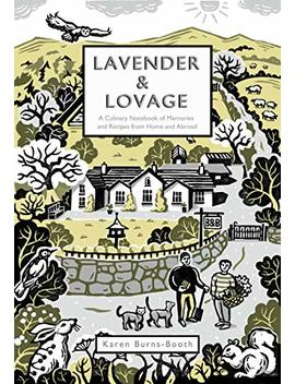 Lavender & Lovage: A Culinary Notebook Of Memories & Recipes From Home & Abroad by Amazon