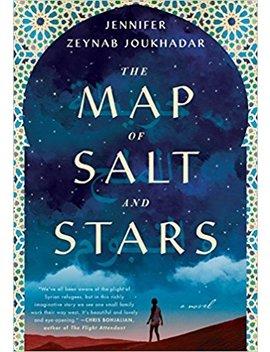 The Map Of Salt And Stars: A Novel by Jennifer Zeynab Joukhadar