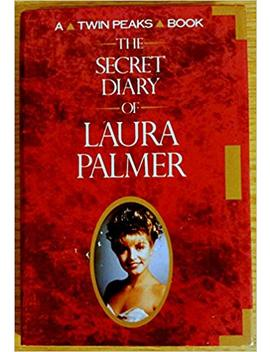 The Secret Diary Of Laura Palmer (A Twin Peaks Book) by Jennifer Lynch