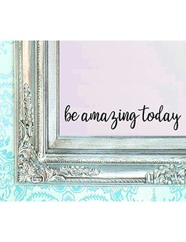 """Berryzilla Be Amazing Today Decal 16"""" X 3.5"""" Quote Mirror Quotes Vinyl Wall Decals Walls Stickers Home Decor By Stickerciti by Berryzilla"""