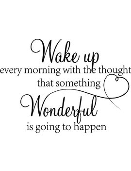 Sticker Perfect Wake Up Every Morning With The Thought That Something Wonderful Is Going To Happen Vinyl Wall Quotes Decals Sayings Art Lettering by Sticker Perfect