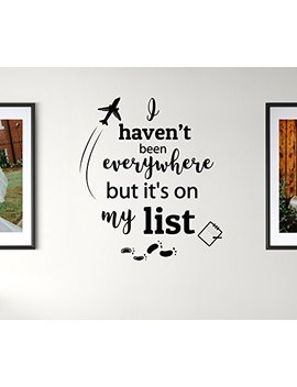 Earthabitats Vinyl Decal Quote For Wall   I Haven't Been Everywhere But It's On My List   Inspirational Travel Saying Home Decor Wall Letters Art by Earthabitats