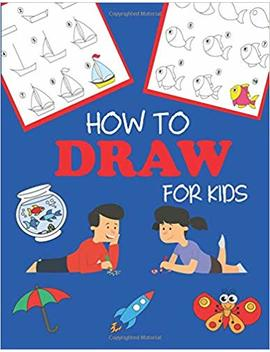 How To Draw For Kids: Learn To Draw Step By Step, Easy And Fun! (Step By Step Drawing Books) by Dylanna Press