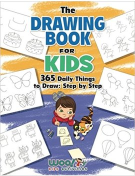 The Drawing Book For Kids: 365 Daily Things To Draw, Step By Step (Woo! Jr. Kids Activities Books) by Woo! Jr. Kids Activities