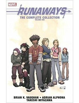 Runaways: The Complete Collection Volume 1 by Brian K. Vaughan