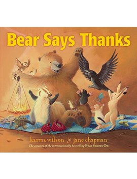 Bear Says Thanks (The Bear Books) by Karma Wilson