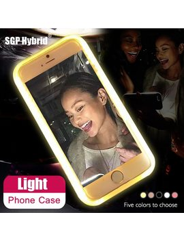 Case For I Phone 6 6 S 7 Plus 5 S Flash Selfie Light Up Glowing Luxury Phone Case For Apple I Phone 5s 6s 7s Plus Iphone X Cover by Sgp Hybrid