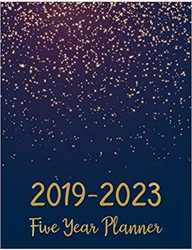 2019 2023 Five Year Planner: Monthly Schedule Organizer   Agenda Planner For The Next Five Years, 60 Months Calendar, Appointment Notebook, Monthly ... Cover (2019 2020 Calendar Planner) (Volume 6) by Lora Mc Neil