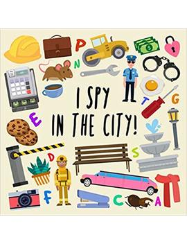 I Spy   In The City!: A Fun Guessing Game For 2 4 Year Olds by Amazon