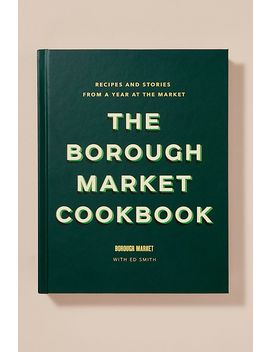 The Borough Market Cookbook by Anthropologie