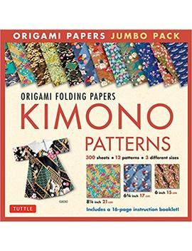 Origami Folding Papers Jumbo Pack: Kimono Patterns: 300 High Quality Origami Papers In 3 Sizes (6 Inch; 6 3/4 Inch And 8 1/4 Inch) And A 16 Page Instructional Origami Book by Tuttle Publishing