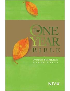 The One Year Bible Niv, Premium Slimline Large Print Edition by Tyndale