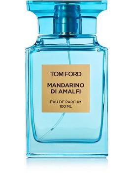 Mandarino Di Amalfi Eau De Parfum   Mandarin Oil & Lemon, 100ml by Tom Ford Beauty