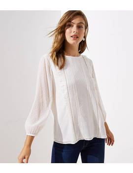 swiss-dot-ruffle-pintucked-blouse by loft