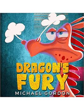 Dragon's Fury: (Childrens Books About Anger) by Michael Gordon
