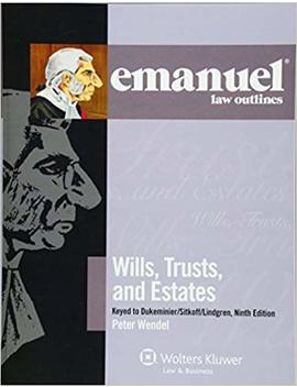 Emanuel Law Outlines: Wills, Trusts, And Estates Keyed To Dukeminier And Sitkoff by Amazon
