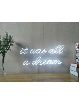 It Was All A Dream Real Glass Neon Sign For Bedroom Garage Bar Man Cave Room Home Decor Handmade Artwork Visual Art Dimmable Wall Lighting Includes Dimmer by Amazon