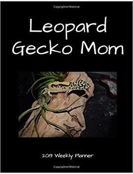 Leopard Gecko Mom 2019 Weekly Planner by Amazon